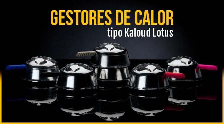 Gestores de calor para cachimba, tipo Kaloud Lotus.