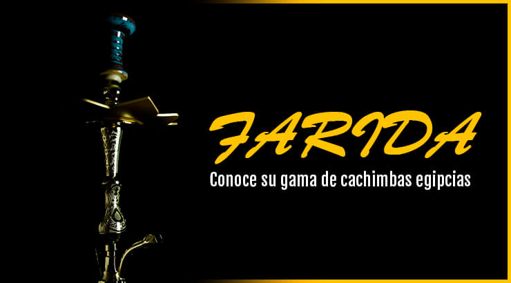 Farida, review de la marca de hookah egipcias.